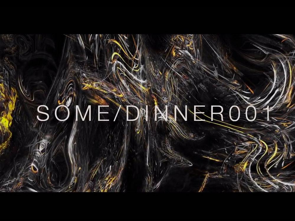 SOME/DINNER 001