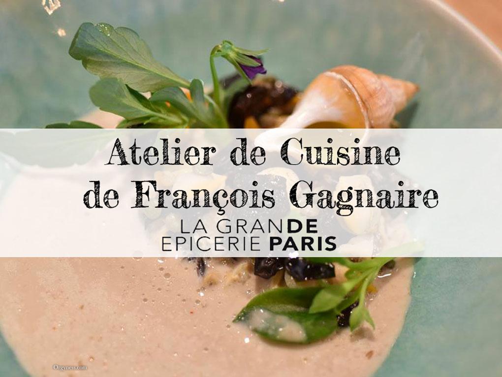 Atelier cuisine du Chef François Gagnaire à la Grande Épicerie
