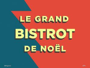 Gagnez 2 places pour Le Grand Bistrot de Noel by le Guide Lebey